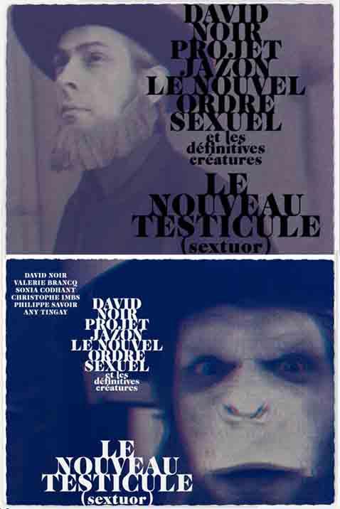"""""""Projet Jazon"""" - Le Nouveau Testicule - Performance de David Noir et les Définitives Créatures"""