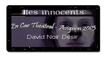 En Car Théâtral - Les Innocents de David Noir