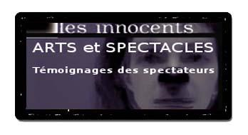Arts et spectacles - Les Innocents de David Noir - Témoignages de spectateurs