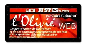 l'Olivié web- Les Justes-Story de David Noir
