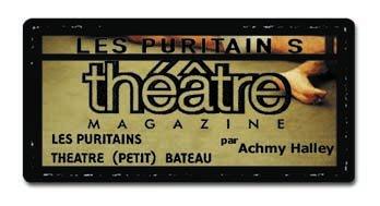 théâtre magazine - Les Puritains de David Noir