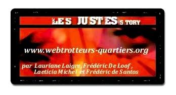 www.webtrotteurs-quartiers.org- Les Justes-Story de David Noir
